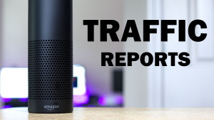 Amazon Echo Traffic Reports